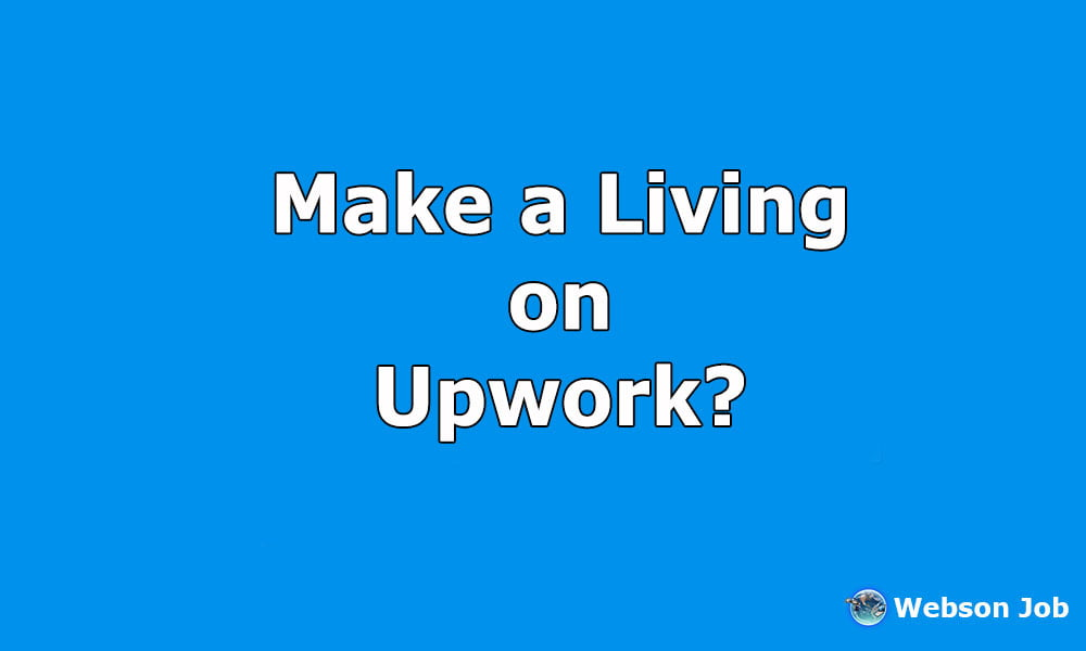 can-you-make-a-living-on-upwork